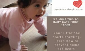 5 Simple Tips To Baby Gate First Years-My Mum and Daughter