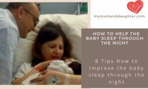 How To Help The Baby Sleep Through The Night- My Mum and Daughter
