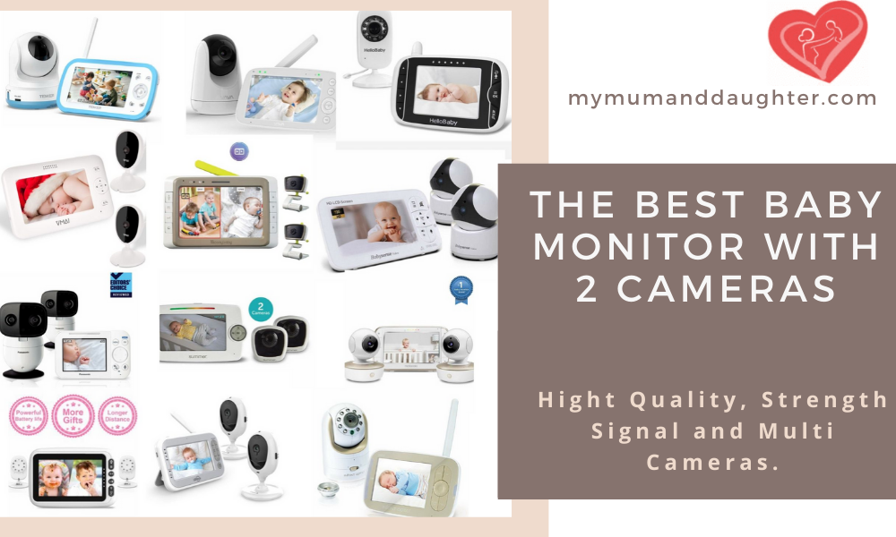 The Best Baby Monitor With 2 Cameras- My Mum and Daughter