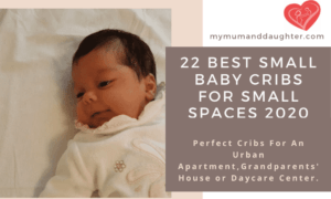 22 Best Small Baby Cribs for Small Spaces 2020- My Mum and Daughter