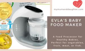 EVLA'S BABY FOOD MAKER