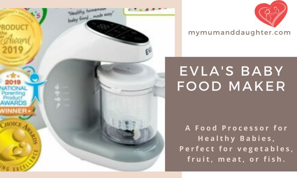 EVLA'S BABY FOOD MAKER