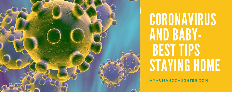 Coronavirus and Baby- Best Tips Staying Home