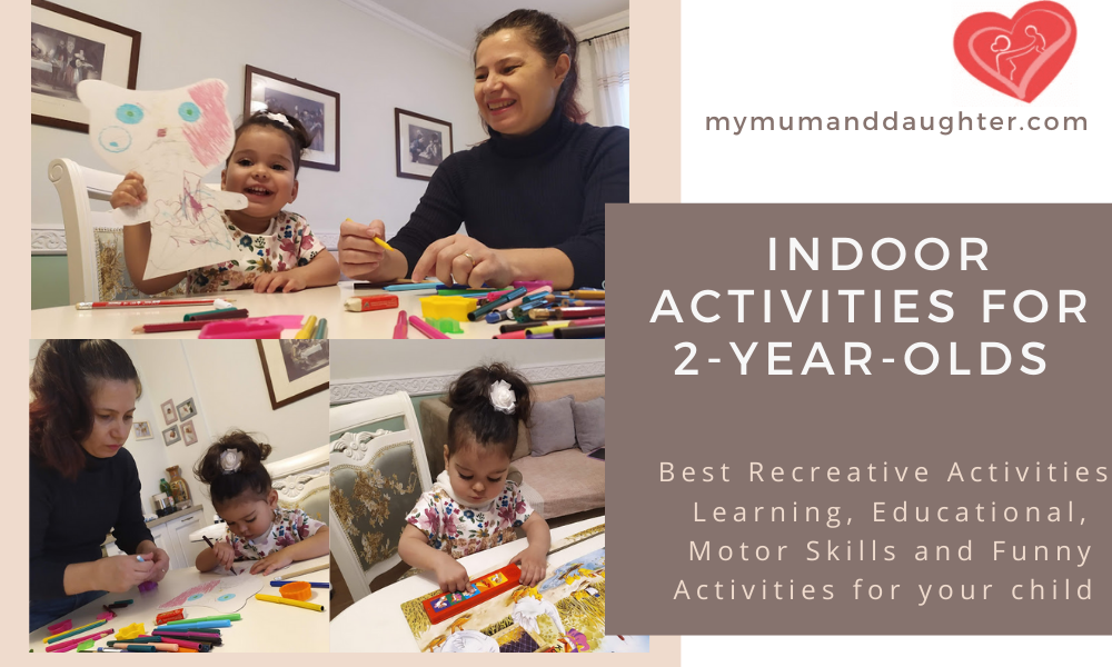 Indoor Activities for 2-Year-Olds- My Mum and Daughter
