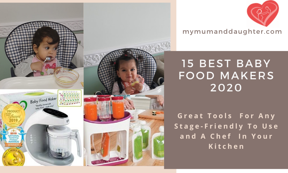 15 Best Baby Food Makers 2020-My Mum and Daughter