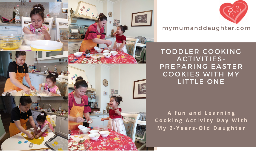 Toddler Cooking Activities- My Mum And Daughter