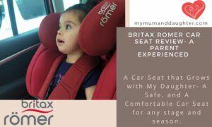 Britax Romer Car Seat Review- My Mum and Daughter