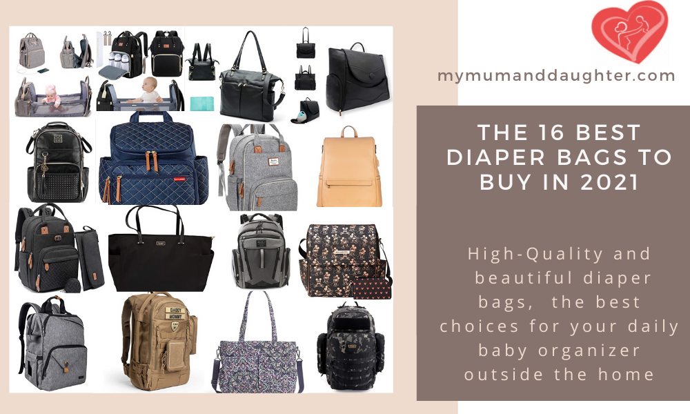 The 16 Best Diaper Bags To Buy in 2021-My Mum And Daughter