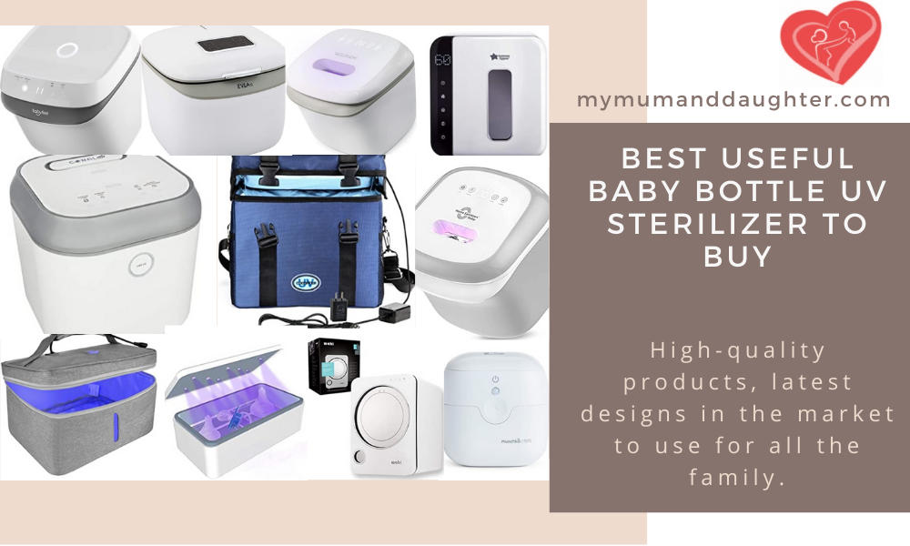 Best Useful Baby Bottle Uv Sterilizer To Buy-My Mum And Daughter