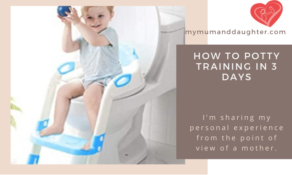How To Potty Training In 3 Days-My Mum And Daughter