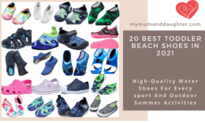 The 20 Best Toddler Beach Shoes To Buy In 2021-My Mum And Daughter