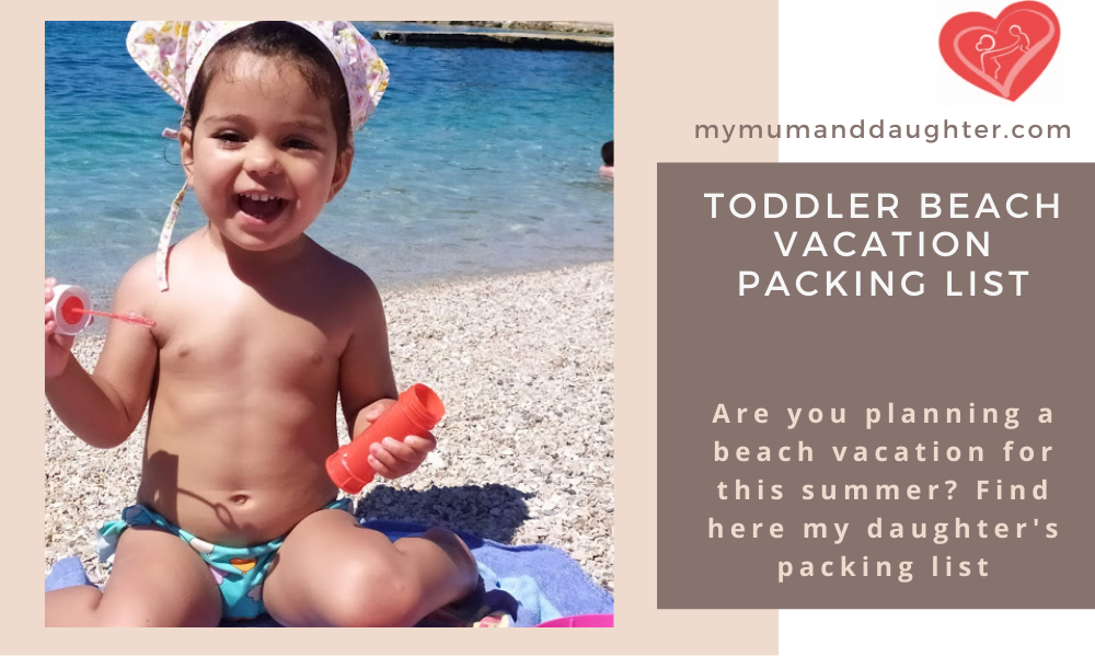 Toddler Beach Vacation Packing List-My Mum And Daughter
