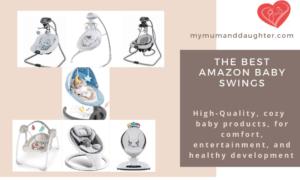 The Best Amazon Baby Swings-My Mum And Daughter