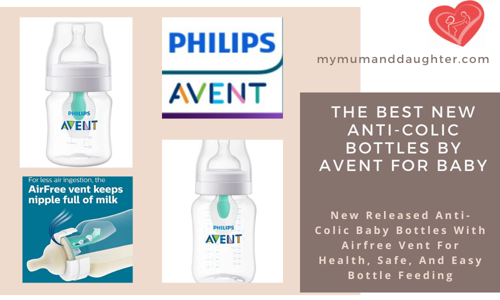 The Best New Anti-Colic Bottles By Avent For Baby-My Mum And Daughter